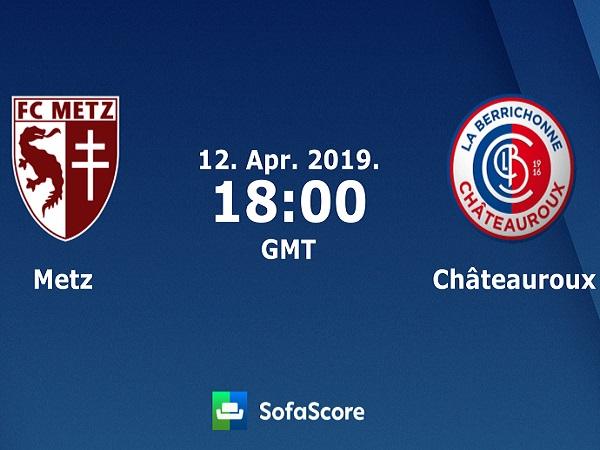 Soi kèo Metz vs Chateauroux, 1h00 ngày 13/04