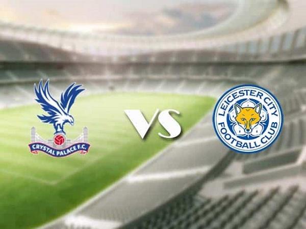 Nhận định Crystal Palace vs Leicester – 22h00 28/12, Ngoại Hạng Anh