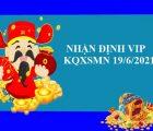 Nhận định VIP KQXSMN 19/6/2021