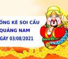 Thống kê soi cầu xổ số Quảng Nam ngày 3/8/2021 hôm nay