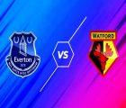 Soi kèo Châu Á Everton vs Watford, 21h00 ngày 23/10